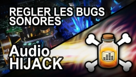 Audio HiJack, régler le bug sonore de l'option System Audio