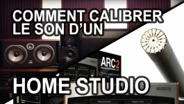 TUTO STUDIO - Comment calibrer le son d'un Home studio avec ARC 2